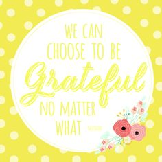 """We can choose to be grateful no matter what."" - Dieter F. Uchtdorf #LDSconf #PresUchtdorf"