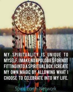 My spirituality is unique to myself.  I make no apologies for not fitting into a spiritual box.  i create my own magic by allowing what I choose to celebrate into my life.  || Via Spirit Earth Network
