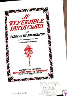 A reversible Santa Claus, by Meredith Nicholson; with illustrations by Florence H. Minard.