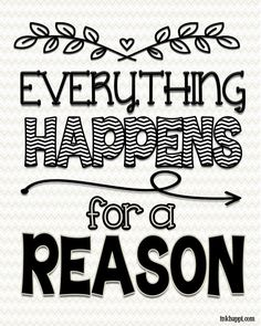 Everything Happens for a Reason free printable at inkhappi.com