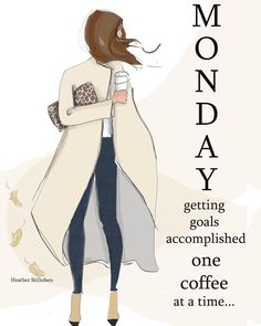 M o n d a y 🍂☕ getting goals accomplished today one coffee at a time# heatherstillufsen Positive Quotes For Life Encouragement, Positive Quotes For Life Happiness, Positive Quotes For Women, Weekday Quotes, Monday Quotes, Monday Memes, Daily Quotes, Hello Weekend, Fashion Quotes