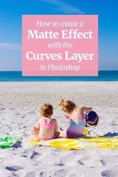 How to add a matte effect with the curves layer in photoshop