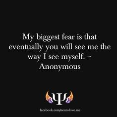 I think that's my biggest fear