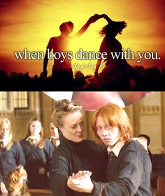 I'm dying right now. This is hilarious. Ron: No one's watching right now...right? McGonagall: Now STEP and RIGHT and TURN...(oh I do love embarrassing students)