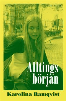 Älltings början - Karolina Ramqvist Books To Read, My Books, Beautiful Book Covers, Film Books, Backstreet Boys, Music Film, Girls Be Like, Feminism, Stockholm