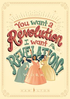 I'm 'a compel him to include women in the sequel!   Hamilton Lyric Posters by risarodil