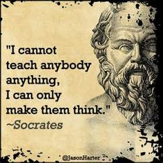 TOP WISDOM quotes and sayings by famous authors like Socrates : I cannot teach anybody anything, I can only make them think. Socrates Quotes, Quotable Quotes, Wisdom Quotes, Quotes To Live By, Me Quotes, Motivational Quotes, Inspirational Quotes, Aristotle Quotes, Peace Quotes
