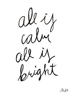 All is calm all is bright- would be a cute banner