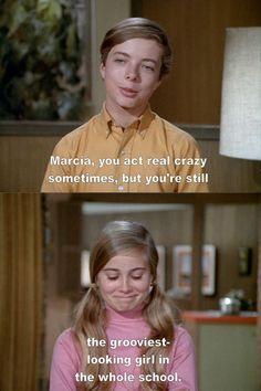 Marcia Brady. I'm dying.