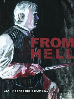 From Hell by Alan Moore and Eddie Campbell | Community Post: 13 Books To Read This Halloween