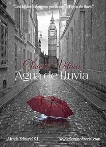 Agua de lluvia | Claudia Velasco Books To Read, My Books, I Love Reading, Ex Libris, Big Ben, Editorial, Romance, City, Velasco