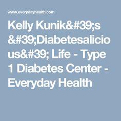 Kelly Kunik's 'Diabetesalicious' Life - Type 1 Diabetes Center - Everyday Health