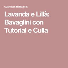 Lavanda e Lillà: Bavaglini con Tutorial e Culla