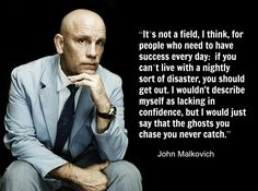 Movie Actor Quotes - John Malkovich