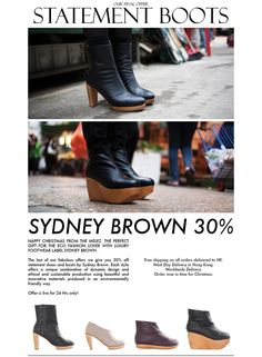 HAPPY CHRISTMAS From The Melez. The perfect gift for the Eco Fashion Lover with Luxury Footwear label Sydney Brown.    The last of our fabulous offers we give you 30% off statement shoes and boots by Sydney Brown. Each style offers a unique combination of dynamic design and ethical and sustainable production using beautiful and innovative materials produced in an environmentally friendly way.  Offer is live for 24 Hrs only!