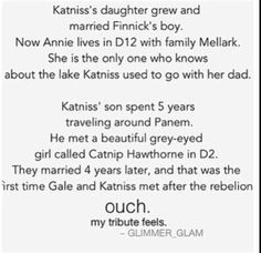 Besides the fact that Finnick's son is 15 years older then Peeta and Katniss's daughter (which is a tad bit creepy...) this is really sweet.