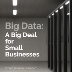 Big Data: A Big Deal for Small Businesses