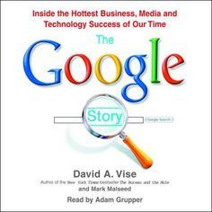 The Google Story: Inside the Hottest Business, Media, And...: The Google Story: Inside the Hottest Business, Media, And… #Business