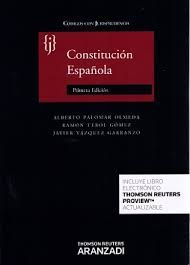 Constitución española / edición preparada Alberto Palomar Olmeda, Ramón Terol Gómez, Javier Vázquez Garranzo Cizur Menor : Aranzadi Thomson Reuters, 2015