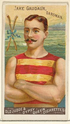 → Jake Gaudaur, Oarsman, from the Goodwin Champion series for Old Judge and Gypsy Queen Cigarettes 1888