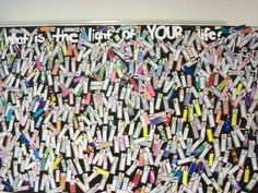 """Light Activity All students received a paper candle. They decorated the candle and wrote whatever is the """"Light of their Lives"""" on the candle. We glued all 700 candles on a large banner paper at the front of the school that says  . . """"What is the light of your life?  Let Your Light Shine""""  We had the kids focus on the quote """"You don't have to blow out my candle to make yours shine brighter."""""""