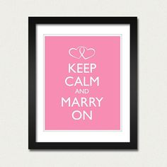 Keep Calm and Marry On Perfect for the bride to be :)  This print is available in 8x10 or 13x19 and is printed on archive quality (acid-free, bright white) paper with a matte finish. I use pigment inks, which eliminate concerns about fading. Your print will be carefully protected during shipping.  Please indicate in the Notes to Seller when you are checking out which COLOR you would like for your poster.  Please note that the images here have been downgraded slightly for digital display…