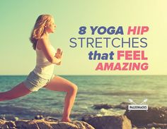 8 Yoga Hip Stretches That Feel Amazing