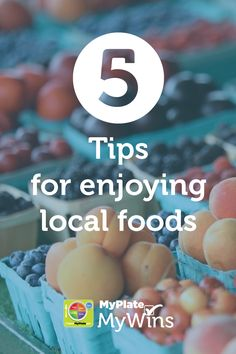 Enjoy local foods with these tips! #MyPlateMyWins #garden #farmersmarket