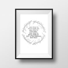 Lord Of The Rings Ring Quote Life Moves Pretty Fast  Ferris Bueller's Day Off Movie Quote Print .