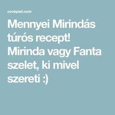 Mennyei Mirindás túrós recept! Mirinda vagy Fanta szelet, ki mivel szereti :)