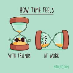 How time feels - Funny Memes : Best collection of funniest memes around the world. Updated everyday so you'll always have fresh stock of funny memes. Cute Jokes, Cute Puns, Funny Puns, Funny Cartoons, Funny Art, Funny Food, Fun Funny, Funny Doodles, Cute Doodles