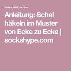 Anleitung: Schal häkeln im Muster von Ecke zu Ecke   sockshype.com