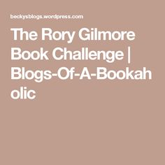 The Rory Gilmore Book Challenge   Blogs-Of-A-Bookaholic