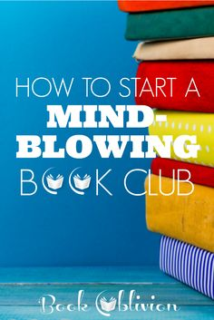 A mind-blowing book club includes great books, a deep connection with others, a vulnerable host, and a comfortable location.