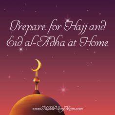 Prepare for Hajj and Eid al-Adha at Home