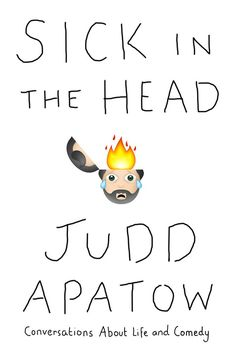 """The cover to Judd Apatow's new book """"Sick In The Head."""""""