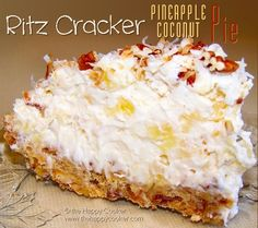 Ritz Cracker Pineapple Coconut Pie - crust from Ritz crackers & pecans Great Desserts, Köstliche Desserts, Delicious Desserts, Dessert Recipes, Yummy Food, Ritz Crackers, Ritz Recipe, Strawberry Cake Mix Cookies, Ritz Cracker Recipes