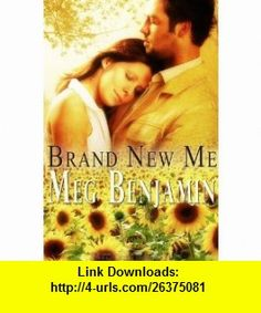 Brand New Me (Konigsburg, Texas) (9781609283155) Meg Benjamin , ISBN-10: 1609283155  , ISBN-13: 978-1609283155 ,  , tutorials , pdf , ebook , torrent , downloads , rapidshare , filesonic , hotfile , megaupload , fileserve