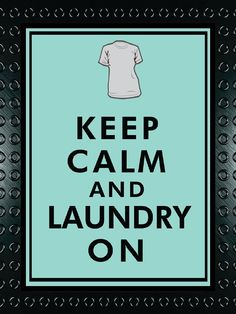Keep Calm and Laundry         8  X  10  Print    by coloryourwalls, $9.95