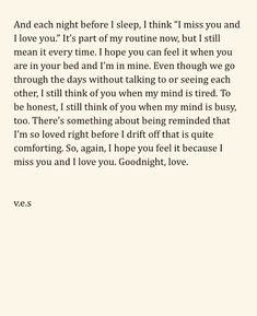 This sounds so special but kinda sad. I wonder what happened here. love quote goodnight v. Deep Quotes About Love, Love Quotes For Him, Cute Quotes, Quotes To Live By, Heartbroken Quotes, Thats The Way, Heart Quotes, Pretty Words, Relationship Quotes