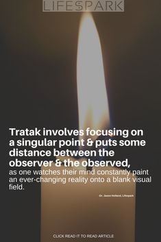 Evidence suggests that Tratak can help boost concentration & attention, as well as reduce anxiety, similar to other forms of meditation. Click READ IT to read article.   #consciousness #psychology #brain #sensory #mind #meditation #mind #mindbody #anxiety #mindfulness #awareness