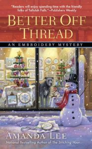 Better Off Thread (Embroidery Mystery Series #10)