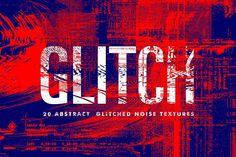 Glitch - Abstract Noise Textures by Offset on @creativemarket