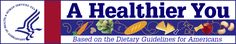 A Healthier You - Based on the Dietary Guidelines for Americans 2005