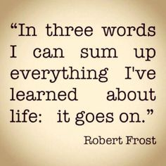 It goes on | #Quotes About Life
