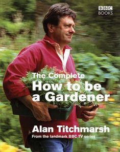 The Complete How To Be A Gardener by Alan Titchmarsh http://www.amazon.co.uk/dp/0563522623/ref=cm_sw_r_pi_dp_Mnksvb1H0FTR4