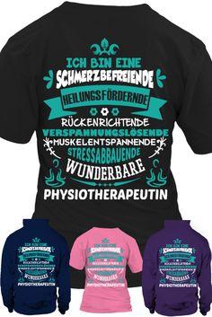 Ich bin eine Physiotherapeutin. Limited Edition. Hier erhältlich: https://www.teezily.com/physiotherapeutin2 ⬅    <3   ⬅         <3     ⬅                                                 Oder im Pflegeshop: https://www.teezily.com/stores/pflegeshop ⬅ ♥ ⬅ ♥ ⬅
