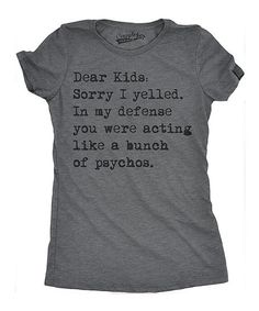 Crazy Dog Heather Dark Gray Dear Kids Sorry I Yelled Fitted Tee | zulily