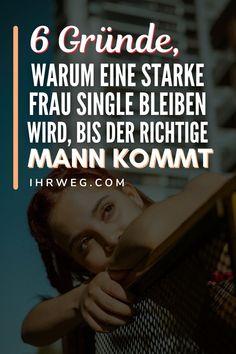 Eine starke Frau wird sich immer dafür entscheiden, etwas Zeit alleine zu verbringen, anstatt in einer beschissenen Beziehung zu sein.