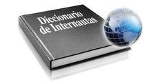 Diccionario técnico para entender un poco más el Comercio electrónico